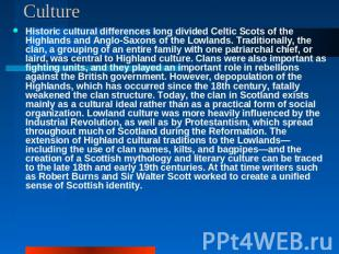 Culture Historic cultural differences long divided Celtic Scots of the Highlands