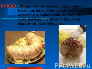 FOOD Haggis – Scottish national dish, chopped lamb meat, mixed with oatmeal, spi