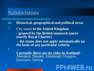 Subdivisions Historical, geographical and political areasCity status in the Unit