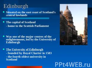 Edinburgh Situated on the east coast of Scotland's central lowlandsThe capital o