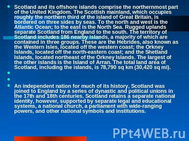 Scotland and its offshore islands comprise the northernmost part of the United Kingdom. The Scottish mainland, which occupies roughly the northern third of the island of Great Britain, is bordered on three sides by seas. To the north and west is the…