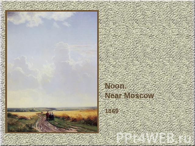Noon.Near Moscow1869