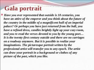Gala portrait Have you ever represented that outside is 18 centuries, you have a
