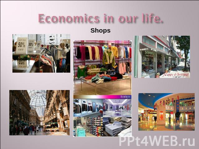 Economics in our life. Shops