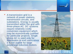 A transmission grid is a network of power stations, transmission circuits, and s