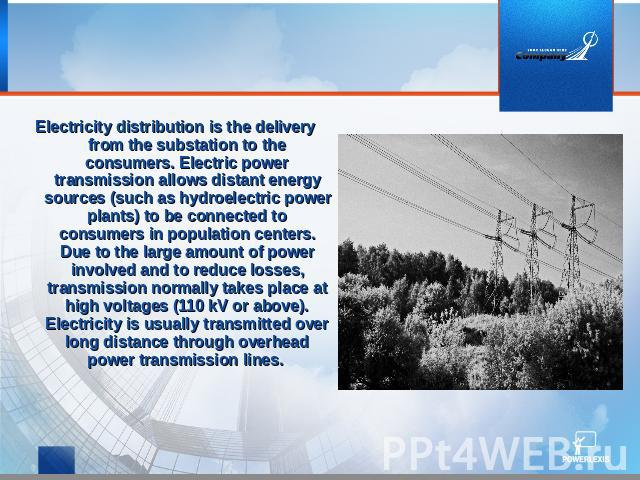 Electricity distribution is the delivery from the substation to the consumers. Electric power transmission allows distant energy sources (such as hydroelectric power plants) to be connected to consumers in population centers. Due to the large amount…