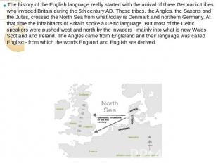 The history of the English language really started with the arrival of three Ger