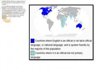 English has an official or a special status in 75 countries with a total populat
