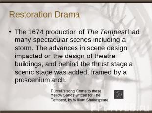 Restoration Drama The 1674 production of The Tempest had many spectacular scenes