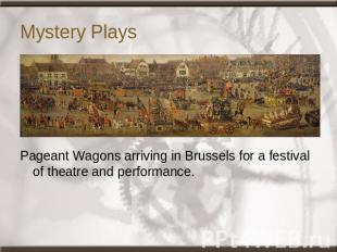 Mystery Plays Pageant Wagons arriving in Brussels for a festival of theatre and