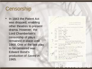 Censorship In 1843 the Patent Act was dropped, enabling other theatres to presen