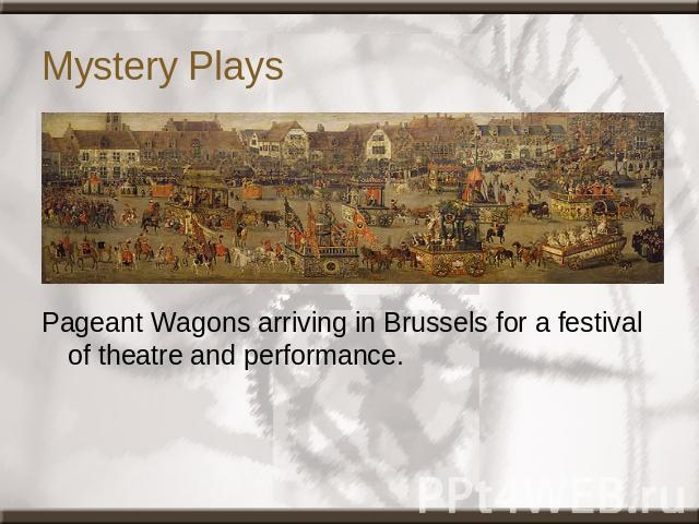 Mystery Plays Pageant Wagons arriving in Brussels for a festival of theatre and performance.