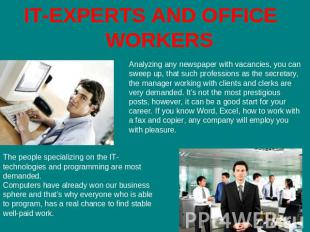 IT-EXPERTS AND OFFICE WORKERS Analyzing any newspaper with vacancies, you can sw