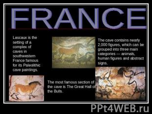 FRANCE Lascaux is the setting of a complex of caves in southwestern France famou