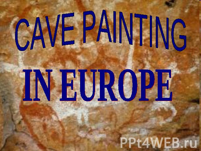 Cave painting in Europe