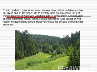 Russia renders a great influence on ecological conditions and development in Eur