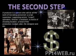 THE SECOND STEP A producer is a person who will do all the work of recruiting pe