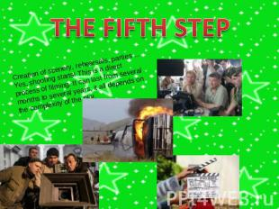 THE FIFTH STEP Creation of scenery, rehearsals, parties ... Yes, shooting starts