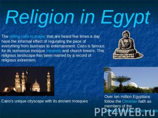 Religion in Egypt The rolling calls to prayer that are heard five times a day ha