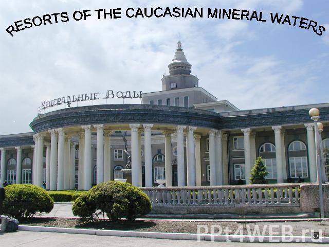 Resorts of the caucasian mineral waters