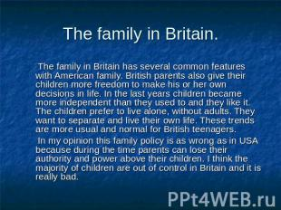 The family in Britain. The family in Britain has several common features with Am