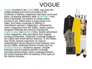 VOGUE Vogue, founded in the US in 1892, has been the longest-lasting and most su