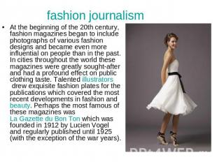 fashion journalism At the beginning of the 20th century, fashion magazines began