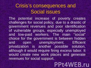 Crisis's consequences andSocial issues The potential increase of poverty creates