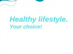 Healthy lifestyle.Your choice!