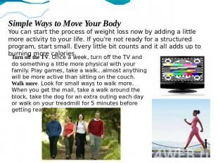 Simple Ways to Move Your BodyYou can start the process of weight loss now by add