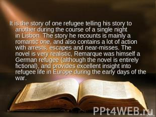 It is the story of one refugee telling his story to another during the course of