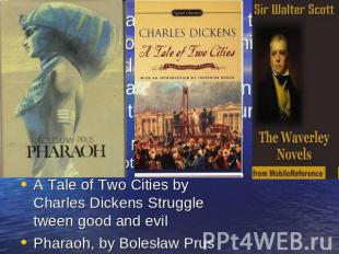 The Waverley Novels, by Sir Walter Scott A Tale of Two Cities by Charles Dickens