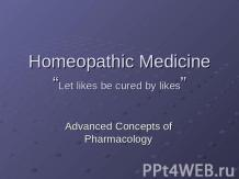 "Homeopathic Medicine ""Let likes be cured by likes"""