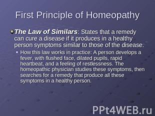 First Principle of Homeopathy The Law of Similars: States that a remedy can cure