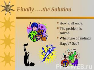 Finally ….the Solution How it all ends.The problem is solved.What type of ending