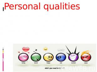 Personal qualities The main qualities of the modern engineer is the self-confide