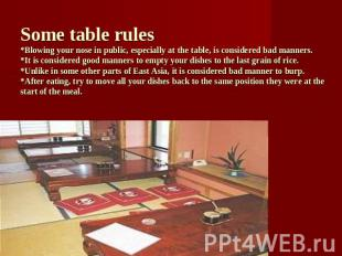 Some table rules*Blowing your nose in public, especially at the table, is consid