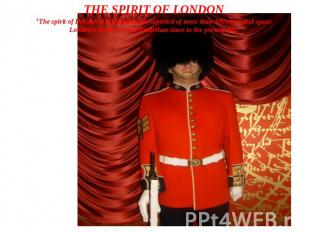 THE SPIRIT OF LONDON'The spirit of London' exhibition covers a period of more th