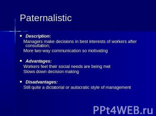 Paternalistic Description: Managers make decisions in best interests of workers