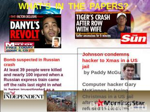 WHAT'S IN THE PAPERS? Bomb suspected in Russian crash At least 39 people were ki