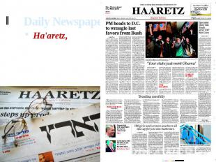 Daily Newspapers Ha'aretz, founded in 1919, is Israel's oldest daily, enjoying p