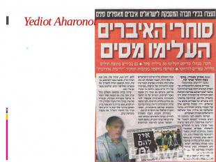 Yediot Aharonot Yediot Aharonot, founded 1939, has the highest circulation - som