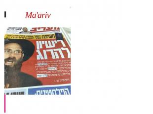 Ma'ariv Ma'ariv, founded 1948, was for many years the paper with the largest cir