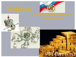 Gokhran the State Precious Metals and Gems Repository