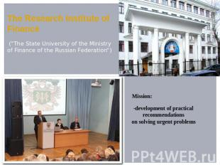 "The Research Institute of Finance (""The State University of the Ministry of Fina"
