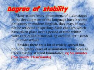 Degree of stability. Many assimilatory phenomena of older stages in the developm