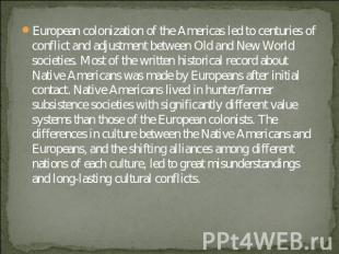 European colonization of the Americas led to centuries of conflict and adjustmen