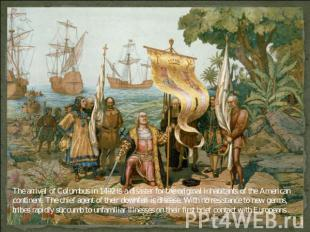 The arrival of Columbus in 1492 is a disaster for the original inhabitants of th