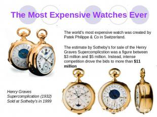 The Most Expensive Watches Ever The world's most expensive watch was creаted by