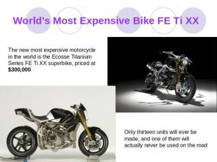 World's Most Expensive Bike FE Ti XX The new most expensive motorcycle in the wo